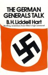 The German Generals Talk - B.H. Liddell Hart
