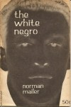 The White Negro - Norman Mailer