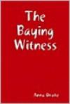The Baying Witness - Anna Drake