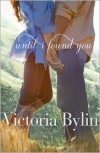 Until I Found You - Victoria Bylin