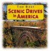 The Best Scenic Drives in America - Melissa Arnold, Clark Norton, Jim Yenckel, Chistina Tree