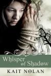 Whisper of Shadow - Kait Nolan