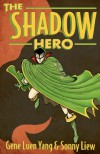 The Shadow Hero - Sonny Liew, Gene Luen Yang