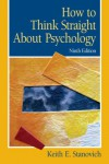 How To Think Straight About Psychology (9th Edition) - Keith E. Stanovich