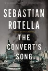 The Convert's Song: A Novel - Sebastian Rotella