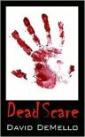 Dead Scare - David DeMello