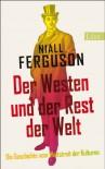 Der Westen und der Rest der Welt - Niall Ferguson