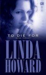To Die For (Sang Target) - Linda Howard