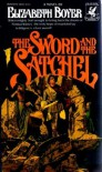 The Sword and the Satchel - Elizabeth Boyer