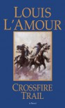 Crossfire Trail - Louis L'Amour
