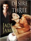 Desire of Three - Jade James
