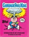 Garbage Pail Kids - Art Spiegelman, Topps Company, John Pound