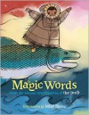 Magic Words: From the Ancient Oral Tradition of the Inuit - Vanita Oelschlager,  Mike Blanc (Illustrator)