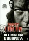 Ultimatum Bourne'a  - Robert Ludlum