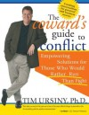 Coward's Guide to Conflict: Empowering Solutions for Those Who Would Rather Run Than Fight - Tim Ursiny