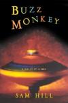 Buzz Monkey: A Novel of Crime - Sam Hill