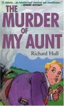 The Murder of My Aunt - Richard Hull