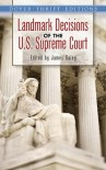 Landmark Decisions of the U.S. Supreme Court - James Daley