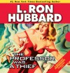 The Professor Was a Thief (Stories from the Golden Age) - L. Ron Hubbard