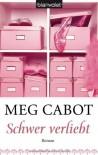 Schwer verliebt (Heather Wells, #2) - Meg Cabot