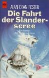 Die Fahrt der Slanderscree (Homanx)(Eissegler, #3) - Alan Dean Foster, Ralph Tegtmeier
