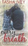 Every Breath - Tasha Ivey