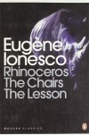 Three Plays: Rhinoceros / The Chairs / The Lesson - Eugène Ionesco, Derek Prouse