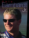 Dale Earnhardt Jr.:  The Driving Force Of A New Generation - Beckett Publications