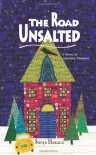 The Road Unsalted: A Novel of Carding, Vermont - Sonja Hakala