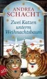 Zwei Katzen unterm Weihnachtsbaum - Andrea Schacht