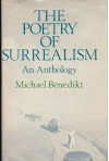 The Poetry of Surrealism: An Anthology - Michael Benedikt