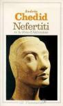 Nefertiti et le rêve d'Akhnaton - Andrée Chedid