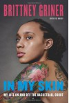 In My Skin: Learning to Let Go, Hold On, and Be Me - Brittney Griner