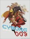 Cyborg 009 - F.J. DeSanto, Bradley Cramp, Shotaro Ishinomori, Stephen Christy, Marcus To, Ian Herring