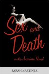 Sex and Death in the American Novel - Sarah Martinez