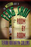 The Western Guide to Feng Shui--Room by Room - Terah Kathryn Collins