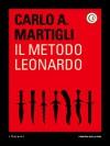 Il metodo Leonardo - Corriere della Sera;Carlo A. Martigli