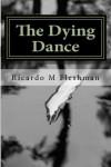 The Dying Dance (Detective Byone) - Ricardo Fleshman