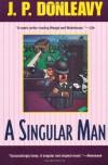 A Singular Man - J.P. Donleavy