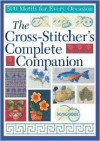 The Cross-Stitcher's Complete Companion: 500 Motifs for Every Occasion -