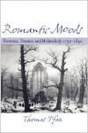 Romantic Moods: Paranoia, Trauma, and Melancholy, 1790--1840 - Thomas Pfau