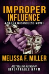 Improper Influence - Melissa F. Miller