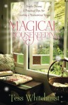 Magical Housekeeping: Simple Charms & Practical Tips for Creating a Harmonious Home - Tess Whitehurst