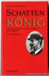 Schattenkonig: Otto, Der Bruder Konig Ludwig Ii. Von Bayern:  Ein Lebensbild (German Edition) - Alfons Schweiggert