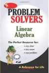 Linear Algebra Problem Solver (REA) (Problem Solvers Solution Guides) - The Editors of REA