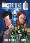 Doctor Who: The Child of Time - Jonathan Morris, Martin Geraghty, Dan McDaid