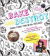 Bake and Destroy: Good Food for Bad Vegans - Natalie Slater, C.M. Punk