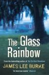 The Glass Rainbow - James Lee Burke
