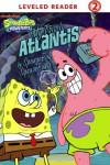 My Trip to Atlantis: By Spongebob Squarepants (SpongeBob SquarePants Leveled Reader: Level 2) - Sarah Willson