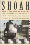 Shoah: An Oral History of the Holocaust (The Complete Text of the Film) - Claude Lanzmann